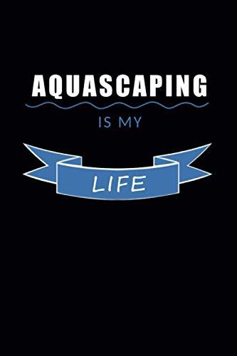 Aquascaping is my life: 120 leere Seiten DIN A5 I Notizbuch für Aquarium Aquascaping Fans Ideen Geschenk