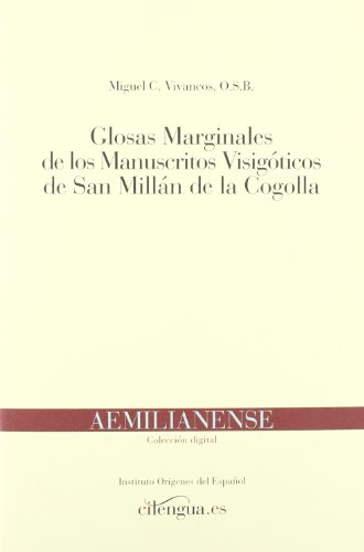 Glosas marginales de los manuscritos visigóticos de San Millán de la Cogolla (Aemilianense (Instituto Orígenes del Español))