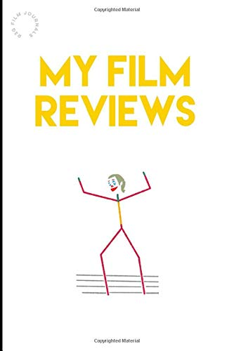 My Film Reviews Notebook: A film review log book diary for movie critics   Record your thoughts, ratings and reviews on films you watch   Space for up to 120 movie reviews   Stickman Joker Cover