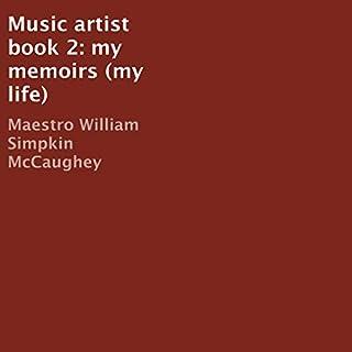 Music Artist, Book 2: My Memoirs cover art