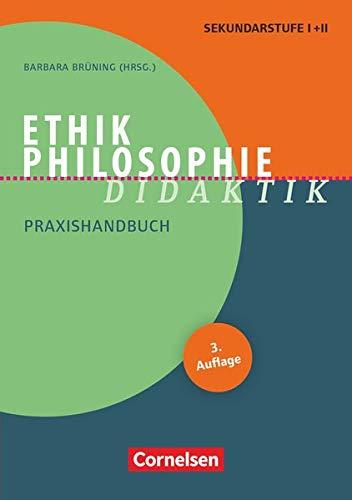 Fachdidaktik: Ethik/Philosophie Didaktik (3. Auflage) - Praxishandbuch für die Sekundarstufe I und II - Buch