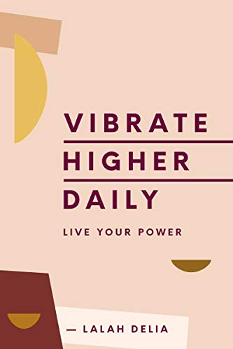 Compare Textbook Prices for Vibrate Higher Daily: Live Your Power  ISBN 9780062905147 by Delia, Lalah