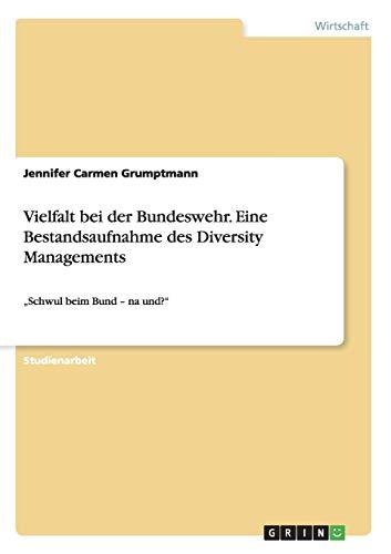 Vielfalt bei der Bundeswehr. Eine Bestandsaufnahme des Diversity Managements: