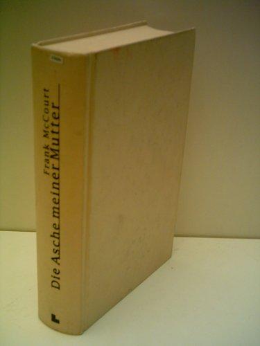 Frank McCourt: Die Asche meiner Mutter - Verlag: Luchterhand [Auflage: 5.]