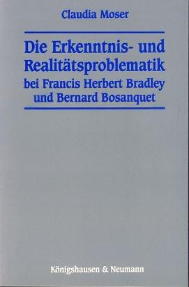 Die Erkenntnis- und Realitätsproblematik bei Francis Herbert Bradley und Bernard Bosanquet (Epistemata) (German Edition)