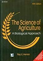 The Science Of Agriculture A Biological Approach 5Ed
