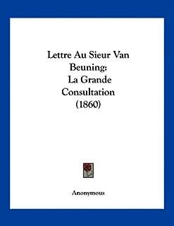 Lettre Au Sieur Van Beuning: La Grande Consultation (1860)