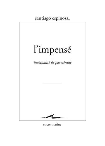 L' Impensé: Inactualité de Parménide