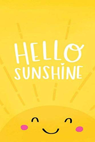 Hello sunshine notebook journal: lined NoteBook / Journal / Gift , 120 blank Pages, 6x9 Inches Matte Finish