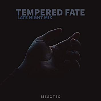 Tempered Fate (Late Night Mix)