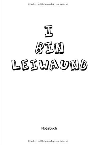 I bin Leiwaund Notizbuch: Liniertes kein Inhalt Notizbuch oder lustiges Tagebuch - Skizzenbuch für Jungs und Mädchen