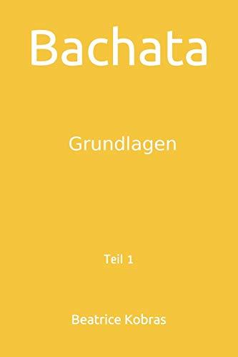 Bachata: Grundlagen (Teil, Band 1)