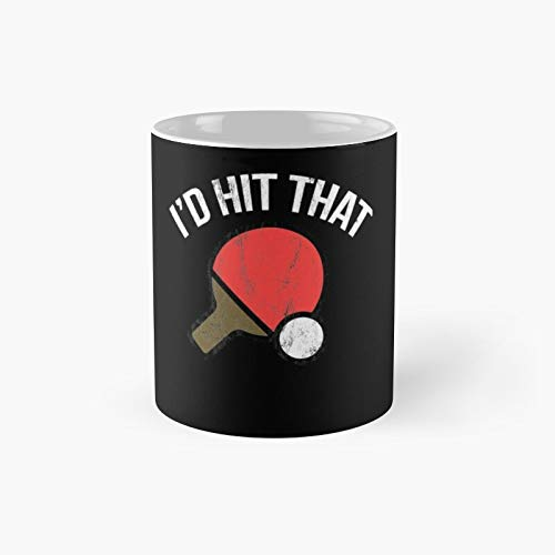 I'd Hit That Funny Ping Pong Table Tennis Player Classic Mug 11,15 Oz.