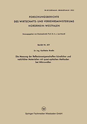 Die Messung der Reflexionseigenschaften künstlicher und natürlicher Materialien mit quasi-optischen Methoden bei Mikrowellen (Forschungsberichte des . ... Nordrhein-Westfalen (419), Band 419)