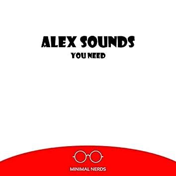 You Need