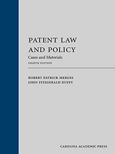 Patent Law and Policy: Cases and Materials, Eighth Edition