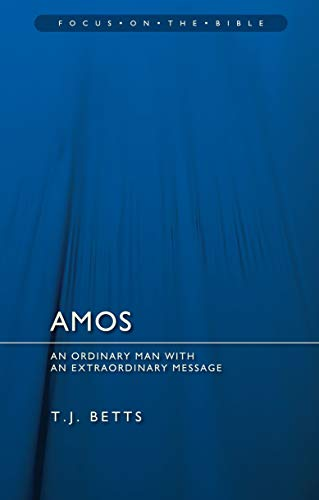 Compare Textbook Prices for Amos: An Ordinary Man with an Extraordinary Message Focus on the Bible Revised Edition ISBN 9781845507275 by Betts, T. J.