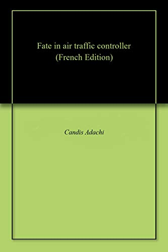 Fate in air traffic controller (French Edition)