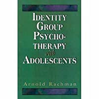 Identity Group Psychotherapy With Adolescents (The Master Work Series)