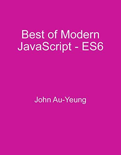 Best of Modern JavaScript - ES6 (English Edition)