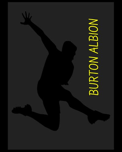 Burton Albion: 4 Year Diary, Burton Albion FC Personal Journal, Burton Albion Football Club, Burton Albion FC Diary, Burton Albion FC Planner, Burton Albion FC