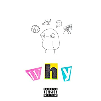 Why (feat. Richmontboys)
