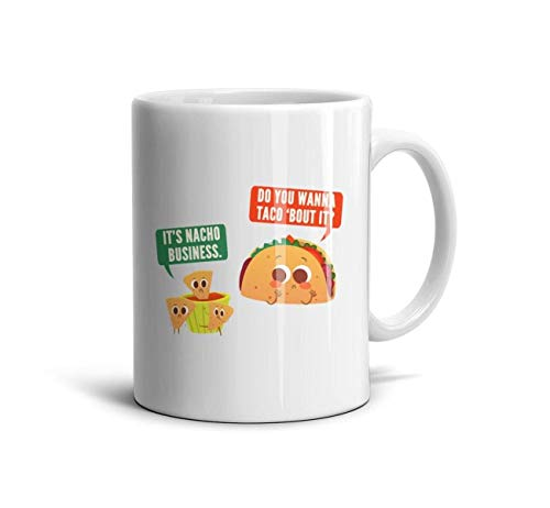 DNSIFH55 White Ceramic Mugs Do You Wanna Taco 'Bout It It's Nacho Business Novelty 11 oz Tea Cup Used to Hold Latte Cappuccino Tea Coffee Water Drinks Milk for Wife