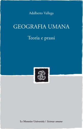 Geografia umana. Teoria e prassi