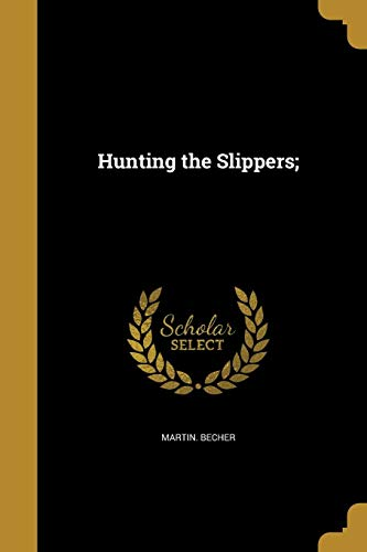 HUNTING THE SLIPPERS