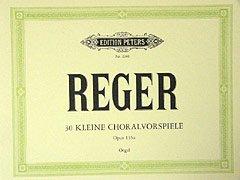 30 KLEINE CHORALVORSPIELE OP 135A - arrangiert für Orgel [Noten / Sheetmusic] Komponist: REGER MAX