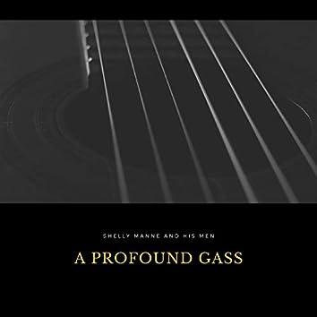 A Profound Gass