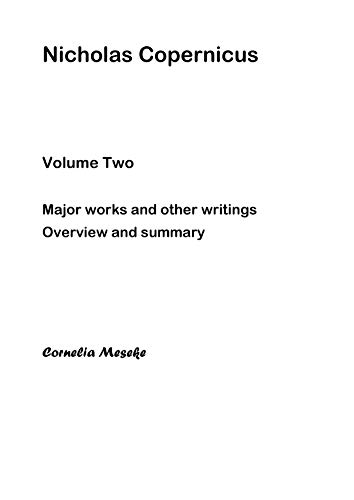 Nicholas Copernicus: Volume Two: Major Works and other writings