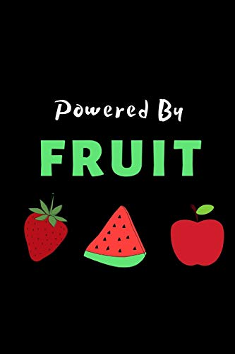 """Powered By Fruit: Funny Fruit Lover Notebook/Journal (6"""" X..."""