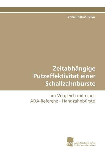 Zeitabhängige Putzeffektivität einer Schallzahnbürste: im Vergleich mit einer ADA-Referenz - Handzahnbürste