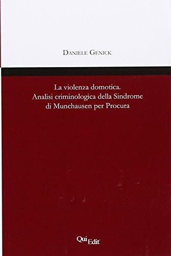 La violenza domotica. Analisi criminologica della Sindrome di Munchausen per Procura