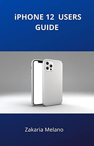 iPHONE 12 USERS GUIDES (English Edition)