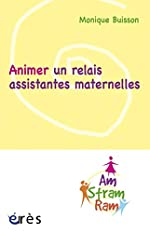 Animer un relais assistantes maternelles de Monique Buisson