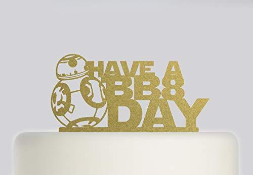 Decoración para tarta de cumpleaños, diseño de Robort BB8 con texto en inglés 'Have a BB8 Day', acrílico para tarta de cumpleaños, 170, boda y cumpleaños