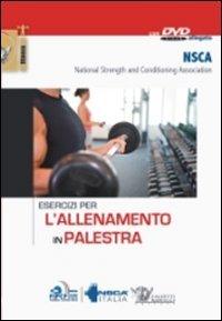Esercizi per l'allenamento in palestra. Con DVD