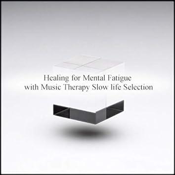 Healing For Mental Fatigue
