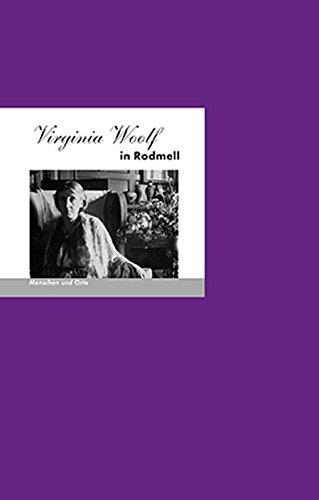 Virginia Woolf in Rodmell (MENSCHEN UND ORTE / Leben und Lebensorte von Schriftstellern und Künstlern)