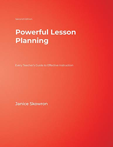 Download Powerful Lesson Planning: Every Teacher's Guide to Effective Instruction 1412937310