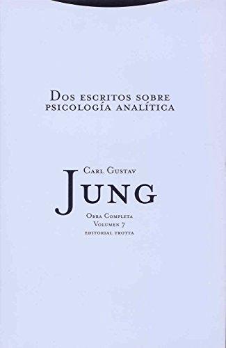 Dos Escritos Sobre Psicología Analítica - Volumen 7: Vol. 07 (Obras Completas de Carl Gustav Jung)