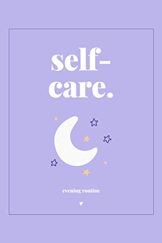 Self care night routine planner: an evening pamper routine notebook for self-care and mindfulness