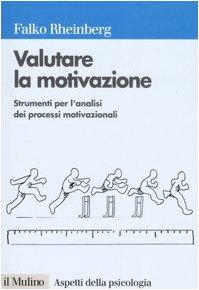 Valutare la motivazione. Strumenti per l'analisi dei processi motivazionali
