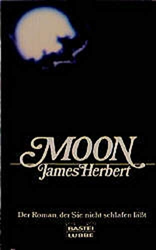 Moon. Der Roman, der Sie nicht schlafen läßt.