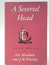 A Severed Head: a play in three acts