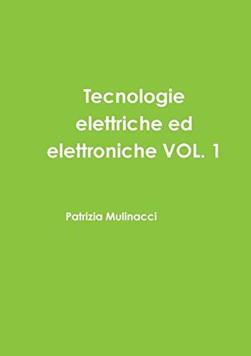 Mulinacci, P: Tecnologie elettriche ed elettroniche VOL. 1