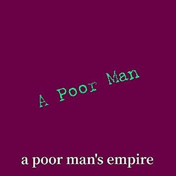 A Poor Man