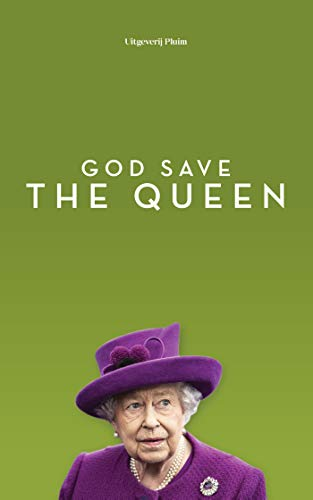 God save the queen (Dutch Edition)